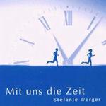 Mit uns die Zeit - Stefanie Werger