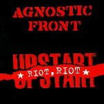 Riot, Riot, Upstart - Agnostic Front