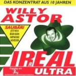 Irreal Ultra - Das Konzentrat aus 10 Jahren Willy Astor - Willy Astor