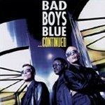 ... continued - Bad Boys Blue