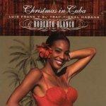 Christmas In Cuba - Roberto Blanco