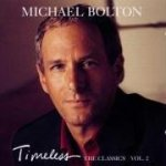 Timeless: The Classics Vol. 2 - Michael Bolton