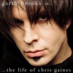 The Life Of Chris Gaines - Garth Brooks