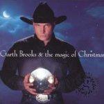 Garth Brooks And The Magic Of Christmas - Garth Brooks
