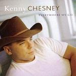 Everywhere We Go - Kenny Chesney