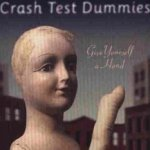 Give Yourself A Hand - Crash Test Dummies
