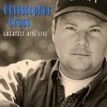 Greatest Hits Live - Christopher Cross