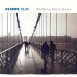 Walking Back Home - Deacon Blue