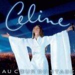 Au coeur du stade - Celine Dion
