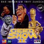Die Gerd Show II: Das Imperium tritt zurück - Die Gerd Show