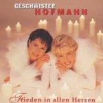 Frieden in allen Herzen - Geschwister Hofmann