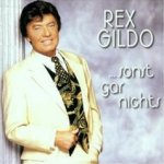 ... sonst gar nichts - Rex Gildo