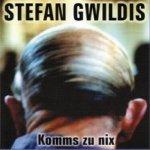 Komms zu nix - Stefan Gwildis