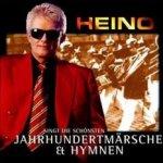 Heino singt die schönsten Jahrhundertmärsche und Hymnen - Heino