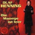 Die Manege ist leer - Olaf Henning