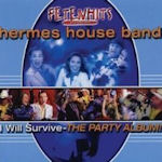I Will Survive - The Party Album - Hermes House Band