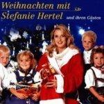 Weihnachten mit Stefanie Hertel und ihren Gästen - Stefanie Hertel