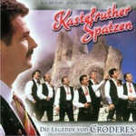Die Legende von Croderes - Kastelruther Spatzen