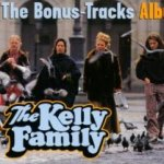 The Bonus-Tracks Album - Kelly Family