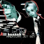 American Jet Set - Kill Hannah