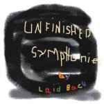 Unfinished Symphonies - Laid Back