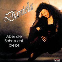 Aber die Sehnsucht bleibt - Daniela
