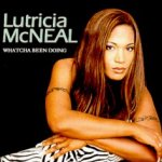 Whatcha Been Doing - Lutricia McNeal