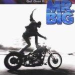 Get Over It - Mr. Big