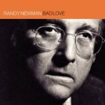 Bad Love - Randy Newman