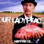 Happiness... Is Not A Fish That You Can Catch - Our Lady Peace