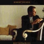 Rhythm And Blues - Robert Palmer