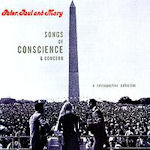 Songs Of Conscience And Concern - Peter, Paul + Mary