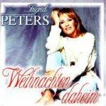 Weihnachten daheim - Ingrid Peters