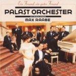Ein Freund, ein guter Freund - {Max Raabe} + das Palast-Orchester