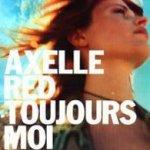Toujours moi - Axelle Red