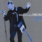 10 Jahre intensiv - Matthias Reim