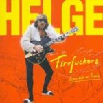 Eiersalat in Rock - Helge + the Firefuckers