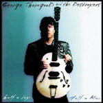 Half A Boy Half A Man - {George Thorogood} + the Destroyers