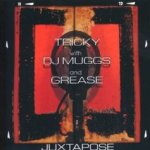 Juxtapose - {Tricky} + DJ Muggs + Grease