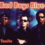 Tonite - Bad Boys Blue