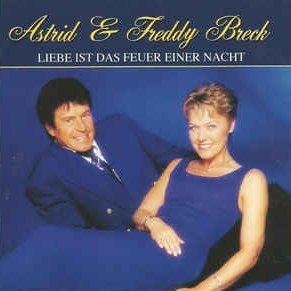 Liebe ist das Feuer einer Nacht - Astrid + Freddy Breck