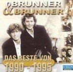 Das Beste von 1990 - 1995 - Brunner + Brunner