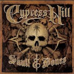 Skulls And Bones - Cypress Hill
