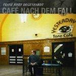 Cafe nach dem Fall - Franz Josef Degenhardt