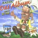 Anton - Das Album - {Anton} feat. {DJ Ötzi}