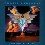 Sibling Rivalry - Doobie Brothers