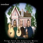 Songs From An American Movie, Vol. 1: Learning How To Smile - Everclear