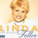Life Is Good - Linda Feller