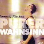 Purer Wahnsinn - Tommy Fischer