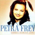 Geboren um dich zu lieben - Petra Frey